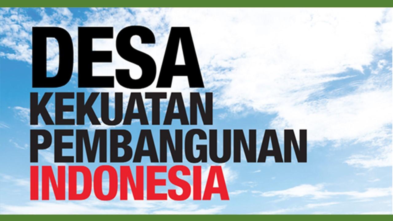 Desa Kekuatan Membangun Indonesia